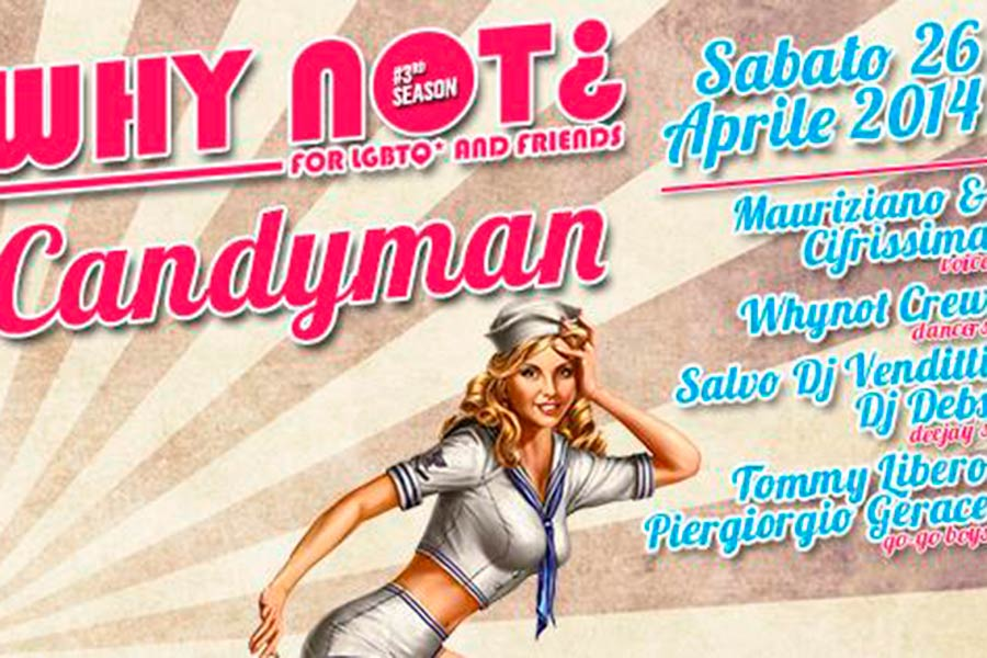 "Torna la festa LGBT-friendly ""Why Not¿"" al Karemaski, speciale Candyman"
