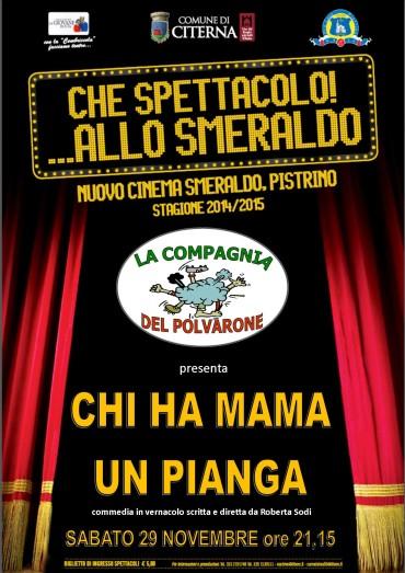 CHI HA MAMA UN PIANGA sabato sera  alle 21,15  va in scena allo Smeraldo a Pistrino