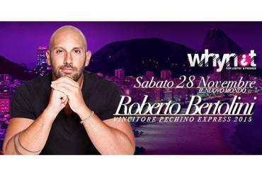 """Roberto Bertolini, vincitore di Pechino Express 4, al """"WhyNot¿"""" Arezzo sabato 28 novembre"""