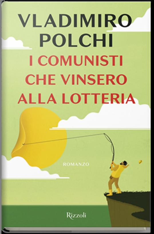 I comunisti che vinsero alla lotteria